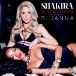 Rihanna et Shakira dévoilent leur duo Can't Remember To Forget You