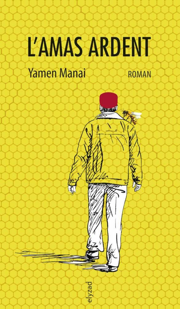 L'Amas Ardent de Yamen Manai aux éditions Elyzad